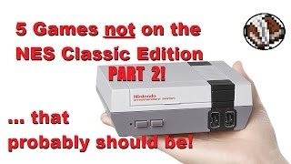 5 Games NOT on the NES Classic Edition that probably should be!