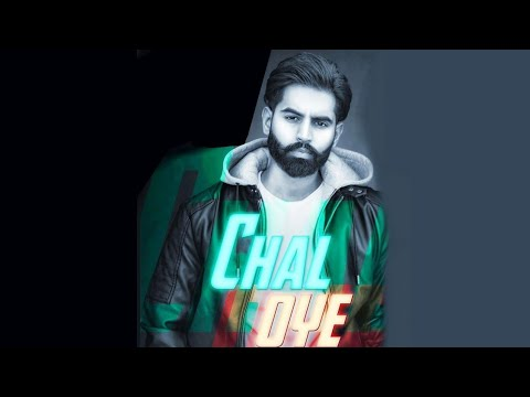 Chal Oye ( Official Video ) Parmish Verma | Desi Crew | Latest Punjabi Songs 2019