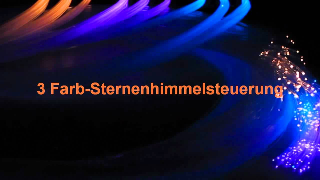 led sternenhimmel steuerung rgb 3 farbwechsel youtube. Black Bedroom Furniture Sets. Home Design Ideas