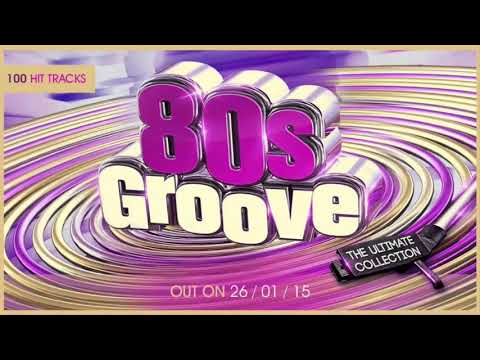 Classic 80's Groove 100 Hits – The Best 80s Groove