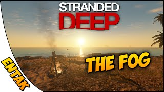 Stranded Deep Gameplay ➤ The Fog [Part 7]