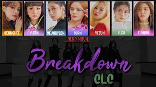 Video made by dead nova k #clc #breakdown #no.1 ------------------------------------------------ all rights administered cube entertainment artist: clc (씨...