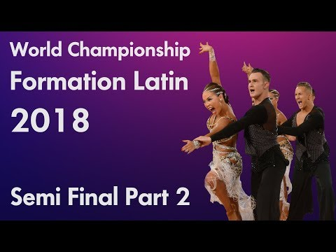 World Latin Formation 2018 - Semi Final [Part 2]