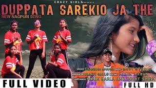 New Nagpuri Song || DUPATTA SAREKIO JA THE || Singer - Shankar Baraik || CrAzy Girls || Rourkela