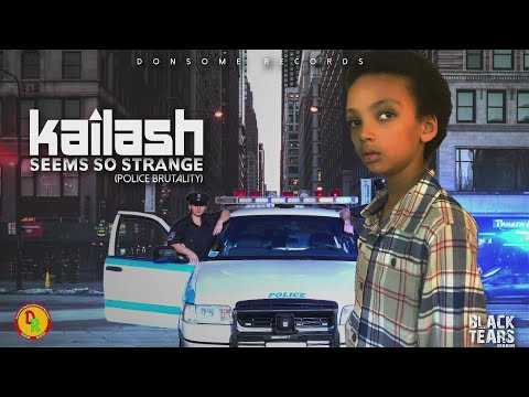 Kailash - Seems so Strange (Police Brutality)