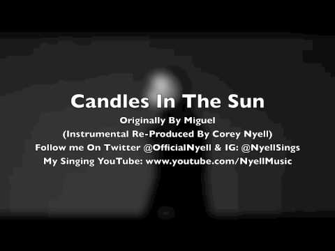 Miguel - Candles In The Sun Instrumental Re-Produced By Corey Nyell