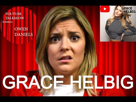 GRACE HELBIG - YouTube TalkShow With Owen Daniels