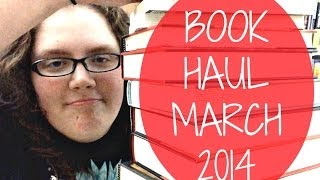 BOOK HAUL | MARCH 2014 Thumbnail