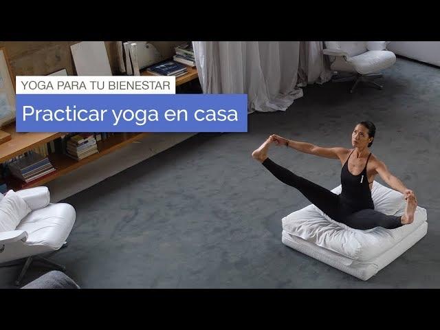 Consejos De Yoga Cómo Empezar El Yoga En Casa Youtube