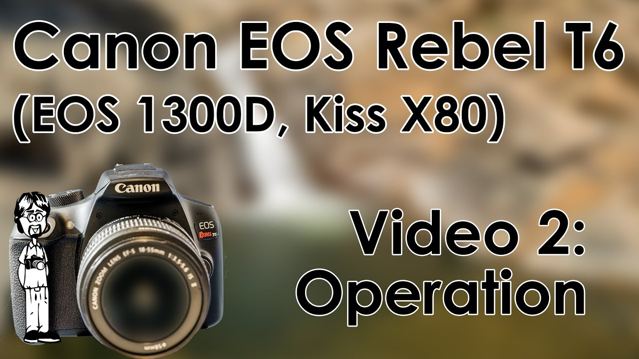 Canon Eos Rebel T6 1300d Kiss X80 Video 2 Use Operation How To Take Photos Flash And Modes Youtube