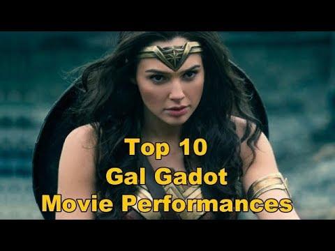Top 10 Gal Gadot Movie Performances