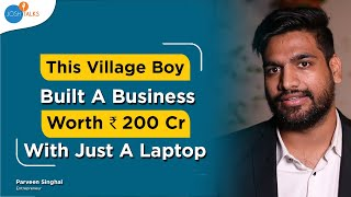 How A Village Boy Created A $30 Million Company!   Parveen Singhal (Wittyfeed)