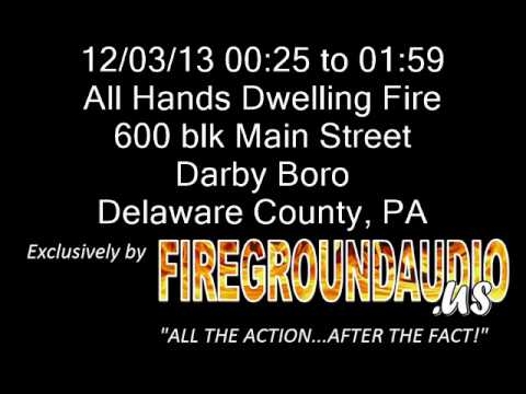 12-03-13: All Hands Dwelling Fire - Darby Boro, Delaware County PA