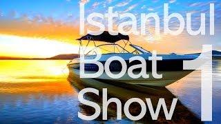 İstanbul Boat Show 1.Bölüm