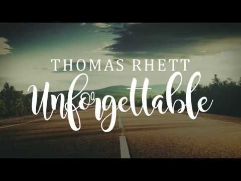 Thomas Rhett - Unforgettable (Lyrics)