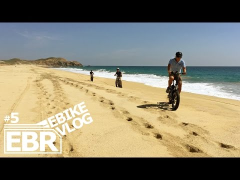 EBIKE VLOG #5 - Electric Fat Bikes at the Beach in Mexico! Riding with Cabo Adventures