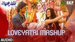 Full Audio:  LOVEYATRI MASHUP | Aayush Sharma | Warina Hussain | Lijo George- Dj Chetas