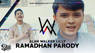[3.18 MB] Lilly Alan Walker RAMADHAN Parody | Dodi Hidayatullah ft Syakir Daulay