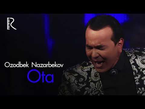 Ozodbek Nazarbekov - Ota | Озодбек Назарбеков - Ота (music version)