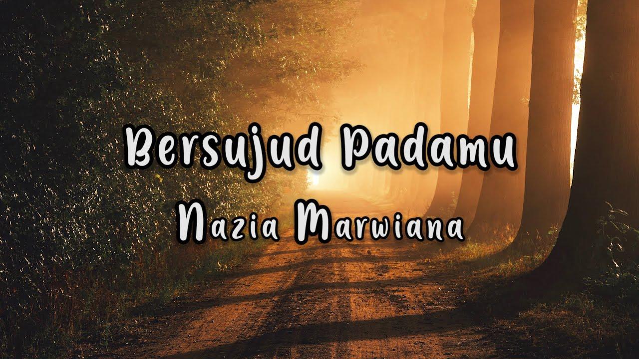 Download Nazia Marwiana - Bersujud Padamu   Official Lyric