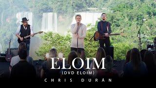 Chris Durán - Eloim (DVD Eloim - Ao Vivo em Foz do Iguaçu)