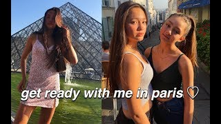 get ready with me in paris!