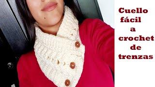 cuello / bufanda tejido en punto trenzado a crochet o ganchillo / paso a paso / facil  de tejer