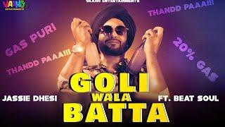 Goli Wala Batta (Gas pori 20 percent ) Jassie Dhesi Ft Beat soul   Latest punjabi song 2019