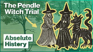 Why Did This Girl Think Her Mother Was A Witch | Pendle Witch Trials | Absolute History