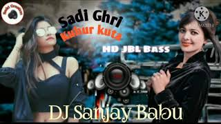 New Nagpuri song 2021 सादी घरी कुसूर कुटा Rimix DJ Sanjay Babu Kathaun