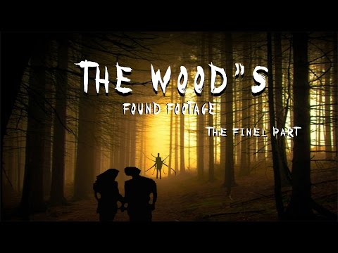 The Woods Found Footage Final Part