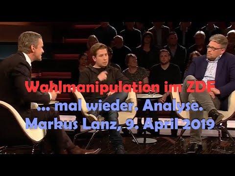 Wahlmanipulation im ZDF bei Markus Lanz, Sendung 9. April 2019. Meine Analyse