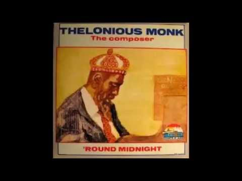 Thelonious Monk - The Composer : 'Round Midnight(1998 Full Album HQ)