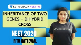 Inheritance of Two Genes - Dihybrid Cross | Principles of Inheritance and Variation | NEET 2020