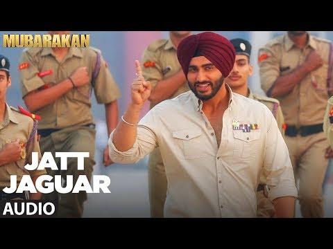 Jatt Jaguar Full Audio Song | MUBARAKAN |Anil Kapoor | Arjun Kapoor | Ileana D'Cruz | Athiya Shetty
