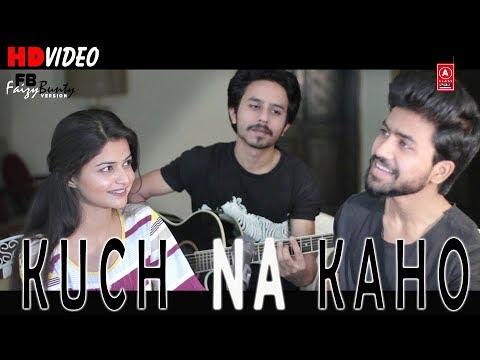 kuch-na-kaho-|-faizy-bunty-moni-rendition-|-best-cover-2019-|