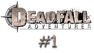 Прохождение Deadfall Adventures (Часть 1) [Начало приключений]