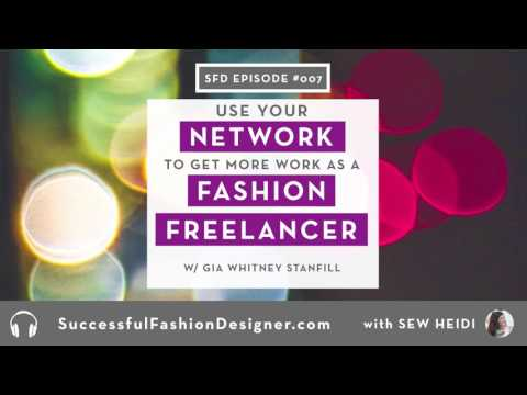 SFD 007: Using Your Network to get more Freelance Fashion Work