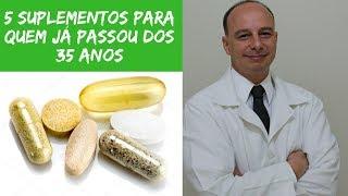 5 Suplementos Obrigatórios Após os 35 Anos ‖ Dr. Moacir Rosa