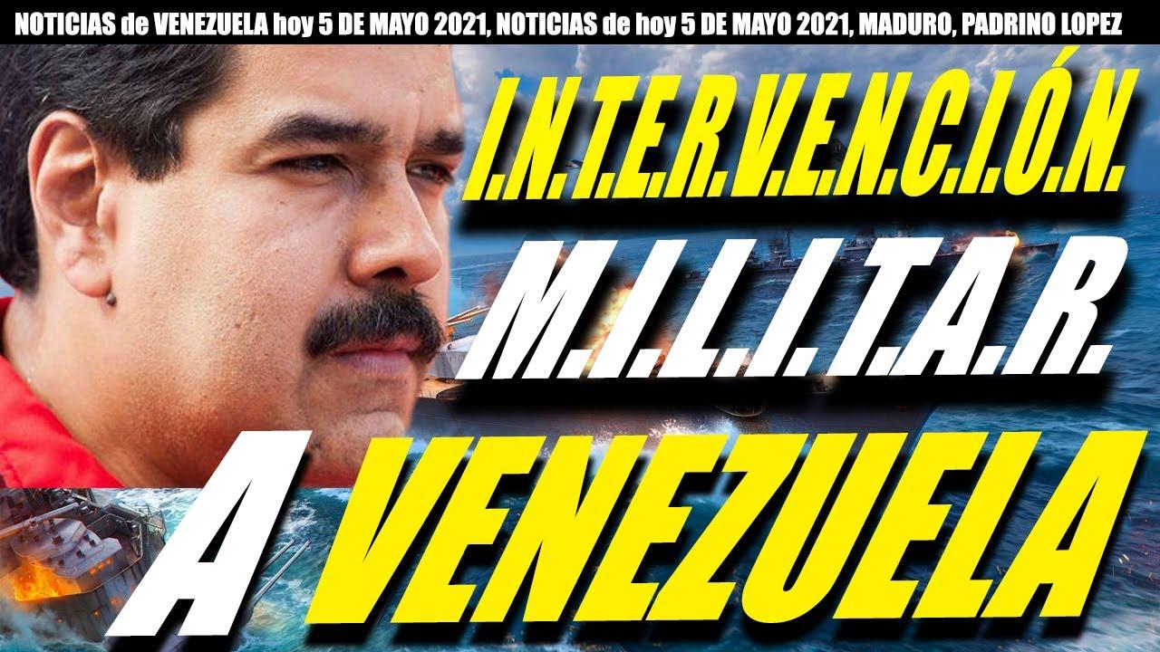 NOTICIAS de VENEZUELA hoy 5 DE MAYO 2021, NOTICIAS de hoy 5 DE MAYO 2021, MADURO, PADRINO LOPEZ