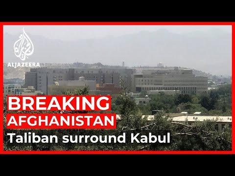 Taliban takeover: Fighters surround Kabul 'from all sides'