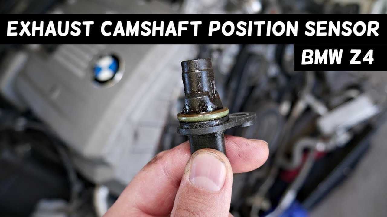 bmw z4 exhaust camshaft position sensor replacement location