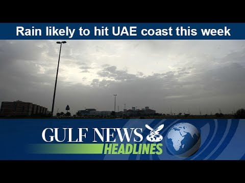 Rain likely to hit UAE coast this week - GN Headlines
