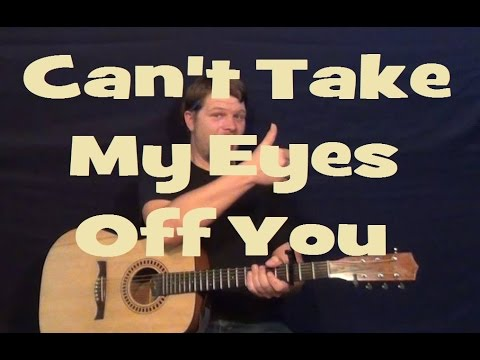 Can\'t Take My Eyes Off of You (Lauryn Hill) Easy Strum Guitar Lesson ...