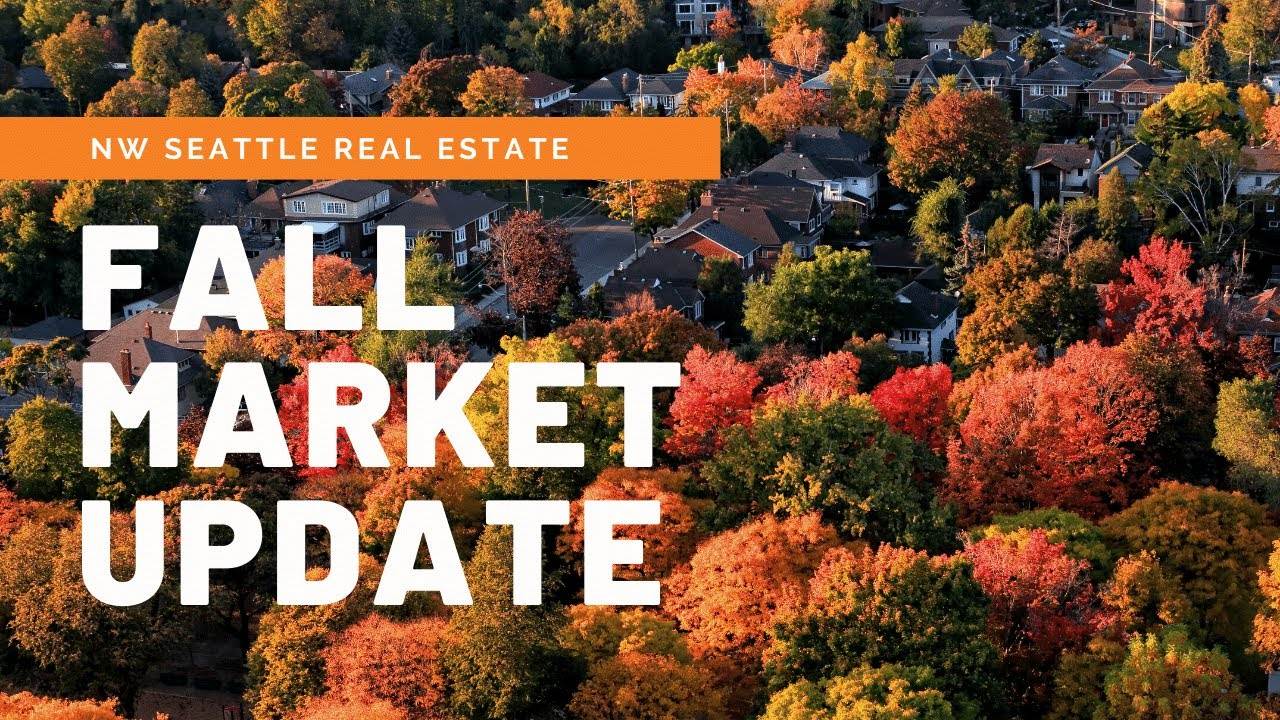Fall NW Seattle Real Estate Market Update