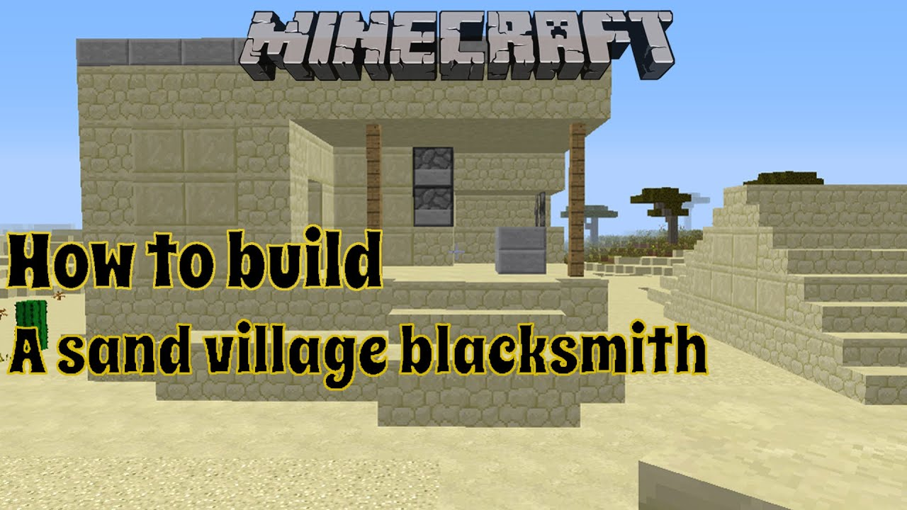 Minecraft Desert Blacksmith Related Keywords & Suggestions