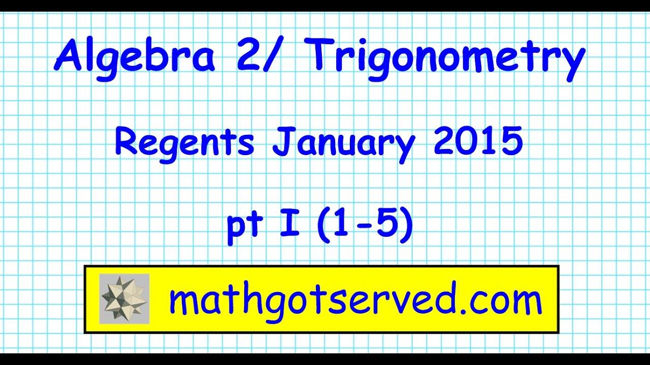 Ny algebra 2 trigonometry jan 2015 regents pt i 1 5 nys new york ny algebra 2 trigonometry jan 2015 regents pt i 1 5 nys new york state january fandeluxe Images