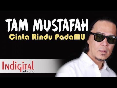 Tam Mustafah - Cinta Rindu PadaMU