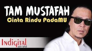 Tam Mustafah - Cinta Rindu PadaMU ( Lyric)