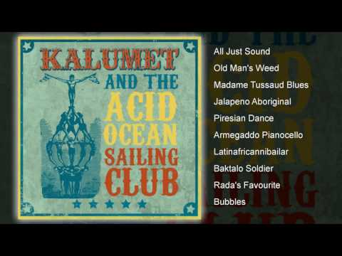 Kalumet - And The Acid Ocean Sailing Club (FULL ALBUM)